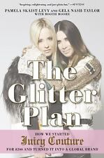 The Glitter Plan: How We Started Juicy Couture for $200 and Turned It into a Glo