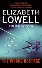 The Wrong Hostage by Elizabeth Lowell *St. Kilda Consulting* (2007 PB)