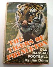 'The Tigers of Princeton: Old Nassau Football' Jay Dunn 1977