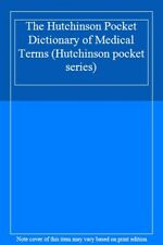 The Hutchinson Pocket Dictionary of Medical Terms (Hutchinson pocket series),