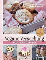 Vegane Versuchung: Soja- & weizenfrei von Friedl, D... | Buch | Zustand sehr gut