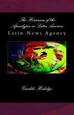 The Horsemen of the Apocalypse in Latin America by Gualdo Hidalgo (2015,...