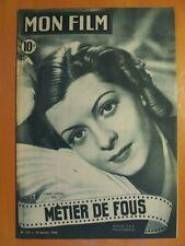 Mon Film N° 127 du 26/01/1949- Lisette Lanvin dans Métier de Fou- Glenn Langan