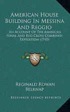 American House Building In Messina And Reggio: An Account Of The American Naval