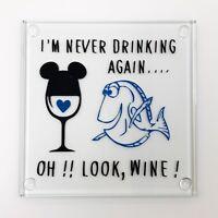 I'm never drinking again... Oh Look Wine - Dory - Handmade Glass Coaster