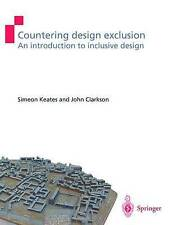 Countering Design Exclusion: An introduction to inclusive design by Simeon L. K