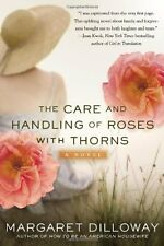 The Care and Handling of Roses with Thorns: A Nove
