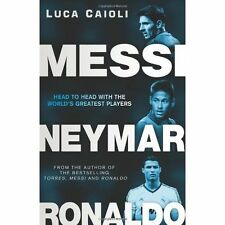 Messi, Neymar, Ronaldo: Head to Head with the Wo, Caioli, Luca, New