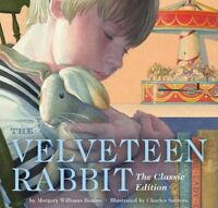 The Velveteen Rabbit: Or, How Toys Become Real ' Williams, Margery