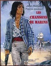 JEAN ROLLAND. PIERRE JOUBERT: LES CHANSONS DE MARINS. EDITIONS DELAHAYE. 2008.