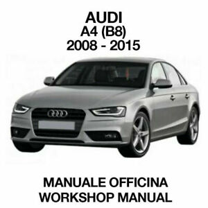 AUDI A4 B8 - 2008 2015. Service Manuale Officina Riparazione Workshop Manual ENG