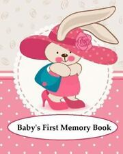 Baby's First Memory Book : Baby's First Memory Book; Bunny Baby by A. Wonser...