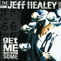 Jeff Healey, Jeff Healey Band - Get Me Some [New CD]