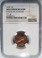 1979 Jefferson Nickel NGC MS 64 RB Struck On Cent Planchet Mint Error Off Metal