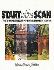 Start With A Scan-Guide Transform Scanned Photo-John Odam & Janet Ashford-NEW