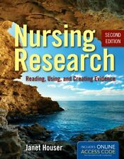 Nursing Research: Reading, Using, and Creating Evidence by Janet Houser