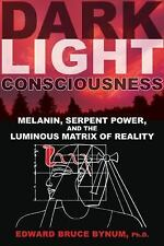 Dark Light Consciousness: Melanin, Serpent Power, and the Luminous Matrix of Rea