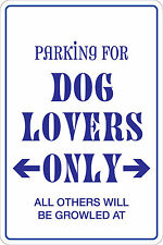 """*Aluminum* Parking For dog Lovers Only 8""""x12"""" Metal Novelty Sign  NS 115"""