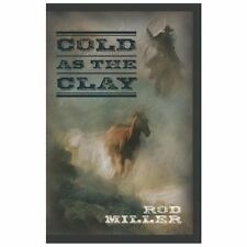 Cold As the Clay by Rod Miller (2013, Paperback)