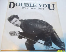 """DOUBLE YOU  Vinyle 45 T 2 Titres """" We all need love  """" PANIC RECORDS"""
