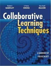 Collaborative Learning Techniques Handbook for College Faculty Elizabeth Barkley