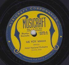 Hotel Nacional Or, Havana on 78 rpm Musicraft 15005: Me voy Mama/Ña Merce V+