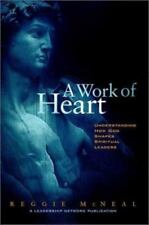 NEW - A Work of Heart : Understanding How God Shapes Spiritual Leaders