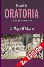 Manual de Oratoria : Técnicas y Ejercicios by Miguel D'Addario (2015, Paperback)