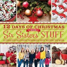 12 Days of Christmas With Six Sisters' Stuff: Recipes, Traditions, Homemade Gift