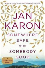 NEW A Mitford Novel: Somewhere Safe with Somebody Good 10 by Jan Karon