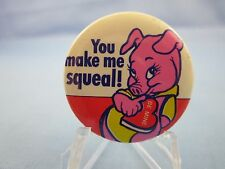 "VALENTINES DAY - PIGGY PINBACK ""YOU MAKE ME SQUEAL -  BE MINE"" - LOVE BUTTON"