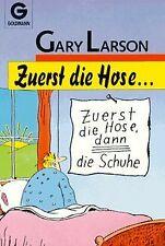 Zuerst die Hose... ( Cartoon). von Larson, Gary | Buch | Zustand akzeptabel