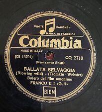 """RARE 78RPM 10"""" COLUMBIA FRANCO E I G 5 BALLATA SELVAGGIA / VAYA CON DIOS 1954"""