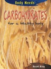 Carbohydrates for a Healthy Body (Body Needs)-ExLibrary