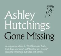 ASHLEY HUTCHINGS Gone Missing (2019) 22-track CD album NEW/SEALED