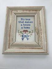 Vintage Shabby Chic Framed Cross Stitch 'It's Love That Makes A House A home'