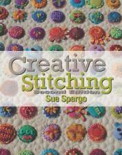 Creative Stitching Second Edition by Sue Spargo (2017, Spiral)