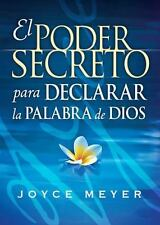 El Poder Secreto Para Declarar la Palabra de Dios: Expresele audiblemente a Dios