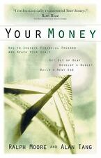 Your Money: How To Achieve Financial Freedom and Reach Your Goals, Tang, Alan, M