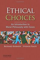 Ethical Choices: An Introduction To Moral Philosophy With ... by Burnor, Richard