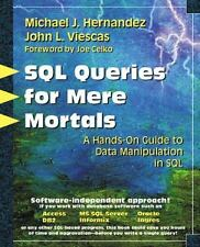 SQL Queries for Mere Mortals(R): A Hands-On Guide to Data Manipulation in SQL, V