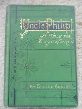 Uncle Philip, A Tale For Boys And Girls, Stella Austin, Poss. 1st. Edition? 1878
