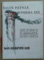 Libretto - XIII Corpo d'Armata 1915 1918 - prima guerra mondiale  WW1 WWI