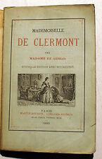 DE CLERMONT/MADEMOISELLE/PAR MME DE GENLIS/ED AVEC MINIATURES/1865/ROYAUTE/RARE