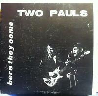 Two Pauls - Here They Come LP VG+ Private 60s IL Folk SSW w/3 Posters & Press