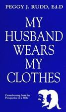 My Husband Wears My Clothes: Crossdressing from the Perspective of a Wife