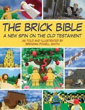 The Brick Bible: A New Spin on the Old Testament Brick Bible Presents