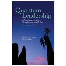Quantum Leadership: Advancing Innovation, Transforming Health Care, Porter-O'Gra