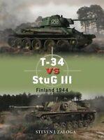T-34 vs StuG III Finland 1944 by Steven J. Zaloga 9781472832351 | Brand New