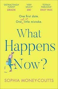 What Happens Now?: the most hilarious and feel-good, bestselling romantic comedy